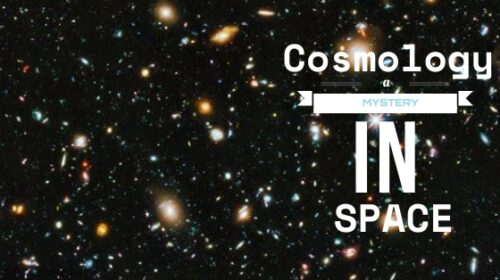 Cosmology - A Mystery in Space | BeCurious.co.in