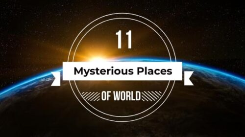 Mysterious places of world | Be Curious | becurious.co.in