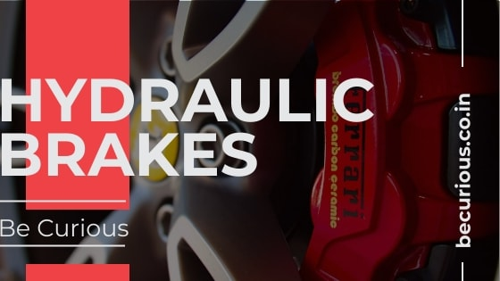 Hydraulic brakes: Basics, Principle, Working, Advantages and Disadvantages