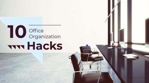 10 office organization tips or tricks