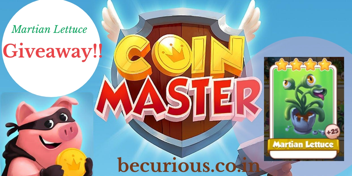 Martian Lettuce Giveaway in Coin Master – Know everything about it before everyone