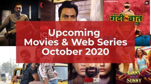 October 2020 Upcoming Movies Web Series