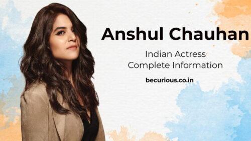 Anshul Chauhan Biography: Wiki, Age, Family, Movies, Boyfriend, Photos, Net worth