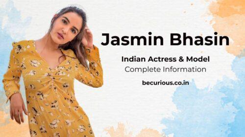 Jasmin Bhasin Biography: Wiki, Age, Boyfriend, Photos, Movies