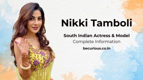 Nikki Tamboli Biography: Wiki, Age, Affair, Biography, Movies, Photos