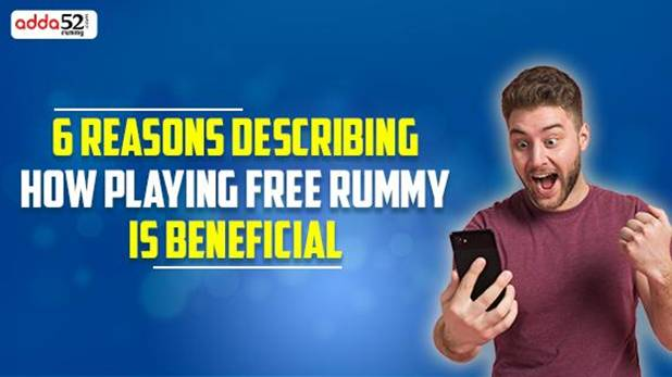 Reason Describing HOw Playing Free Rummy Is Beneficial