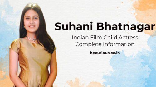 Suhani Bhatnagar Biography Wiki Info