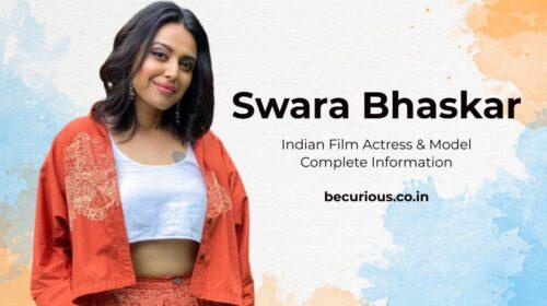 Swara Bhaskar Biography